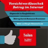 Betrug und Abzocke: Singles im Visier - Single-Netzwerke informiert über unseriöse, dubiose Singlebörsen und Internet Romance Scam