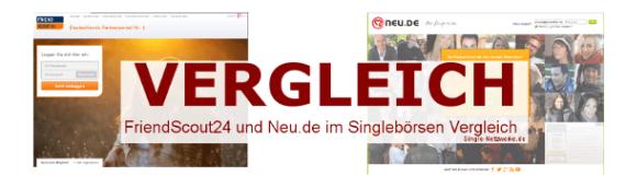 FriendScout24.de und Neu.de Vergleich – Welche Singlebörse ist besser?